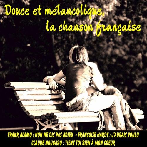 Douce et mélancolique la chanson francaise de Various Artists