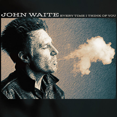 Every Time I Think of You by John Waite