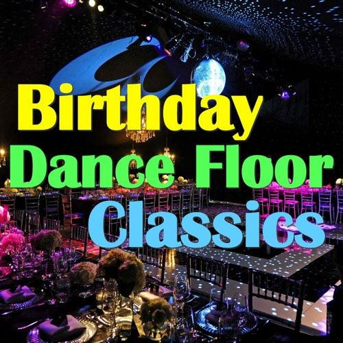 Birthday Dance Floor Classics by Various Artists