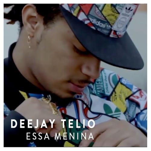 Essa Menina by DJ Télio