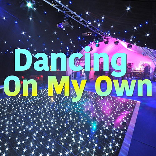 Dancing On My Own by Various Artists