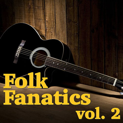 Folk Fanatics, vol. 2 by Various Artists
