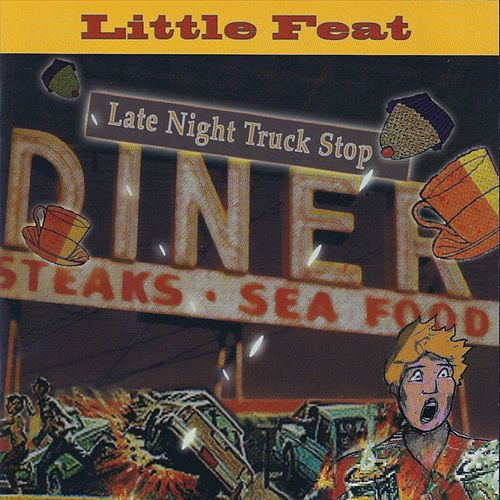 Late Night Truck Stop (Live) by Little Feat