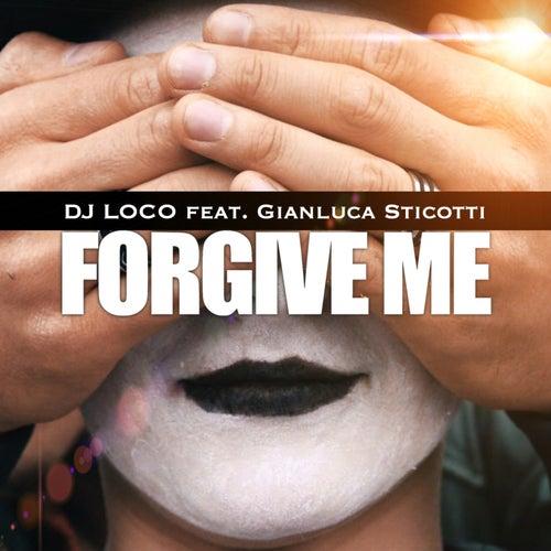 Forgive Me de DJ Loco