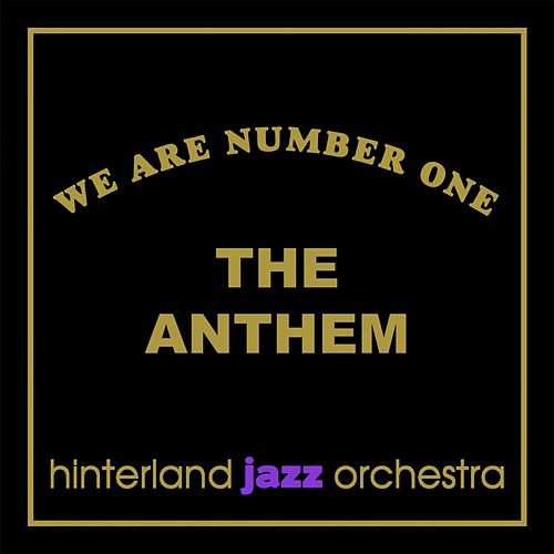 We Are Number One - The Anthem de Hinterland Jazz Orchestra