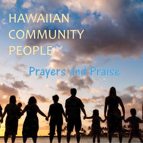 Hawaiian Community People: Prayers and Praise de Various Artists