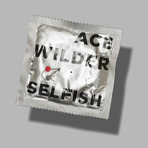 Selfish by Ace Wilder