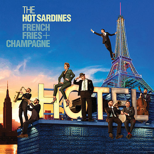 French Fries & Champagne von The Hot Sardines