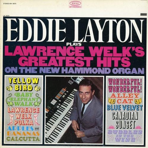 Plays Lawrence Welk's Greatest Hits by Eddie Layton