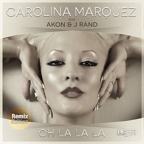 Oh La La La (Remix Edition) von Carolina Marquez