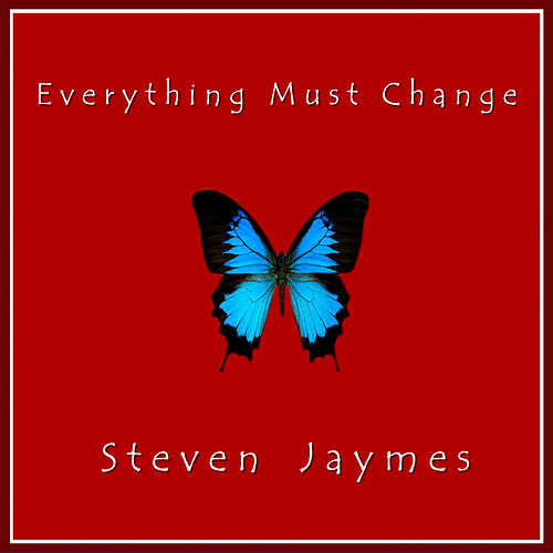 Everything Must Change von Steven Jaymes