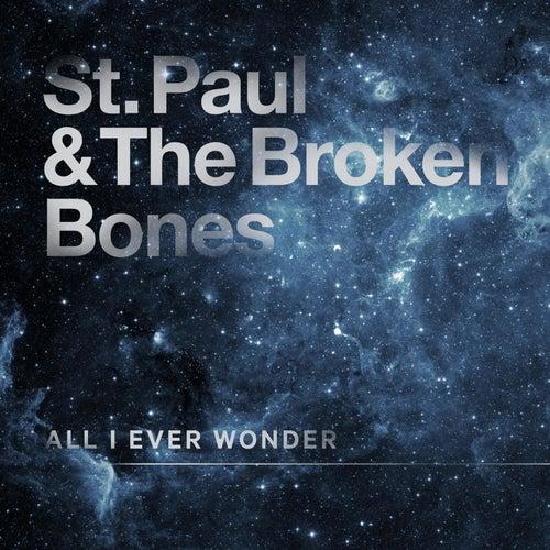 All I Ever Wonder de St. Paul & The Broken Bones