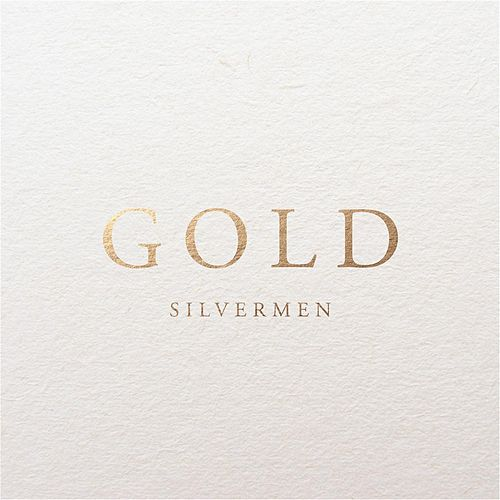 Gold - Single by The Silvermen
