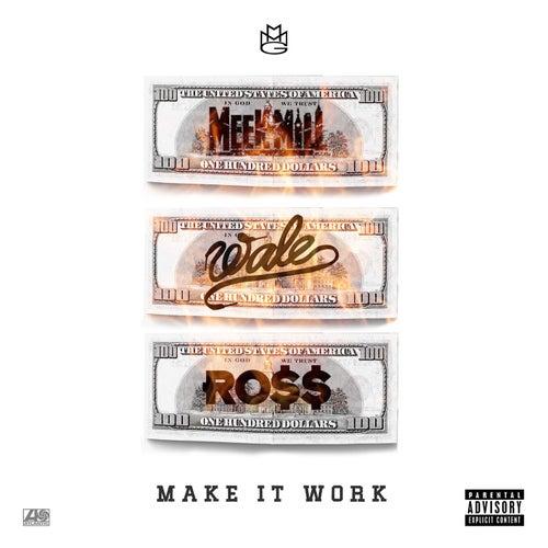 Make It Work (feat. Wale & Rick Ross) de Meek Mill