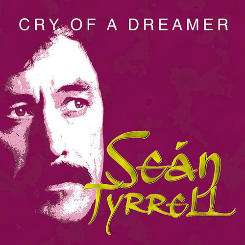 Cry of a Dreamer von Sean Tyrrell