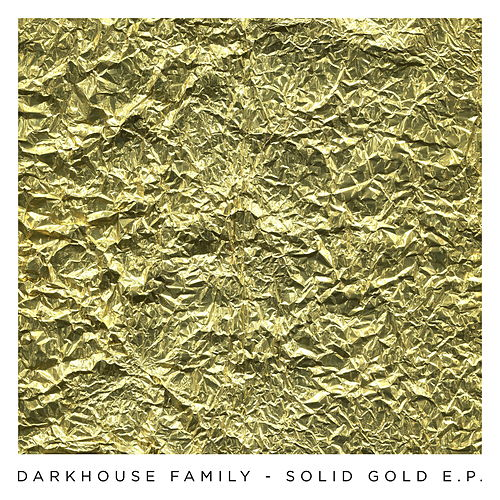 Solid Gold EP by Darkhouse Family