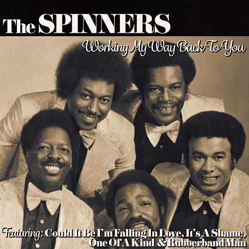 Working My Way Back to Yo de The Spinners