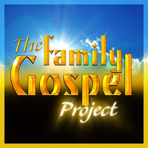 Family Gospel Project by Various Artists