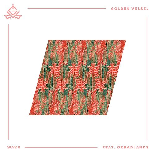 Wave (feat. Okbadlands) von Golden Vessel