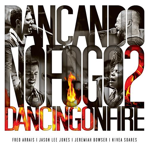 Dançando no Fogo, Vol. 2 by Fred Arrais