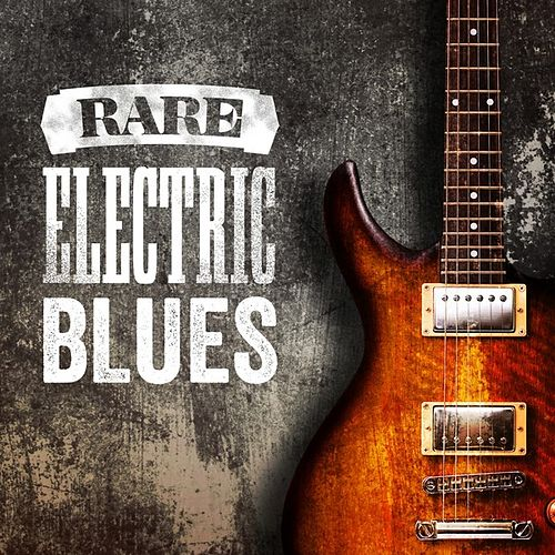 Rare Electric Blues von Various Artists