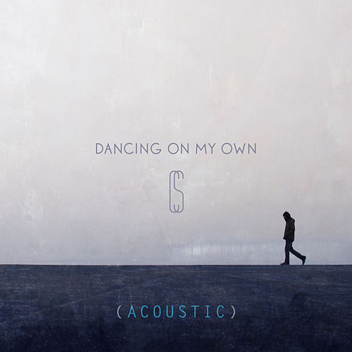 Dancing On My Own (Acoustic) by Calum Scott