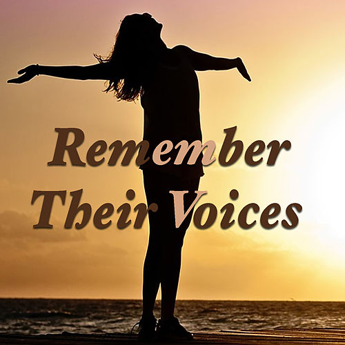 Remember Their Voices by Various Artists