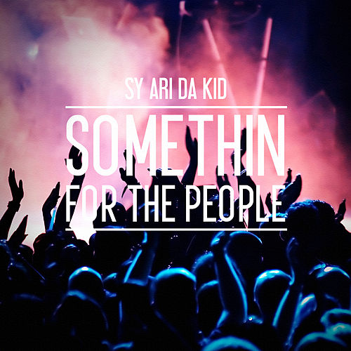 Somethin for the People von Sy Ari Da Kid