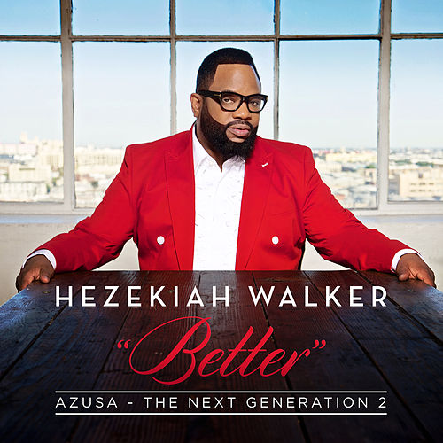 Azusa The Next Generation 2 - Better de Hezekiah Walker