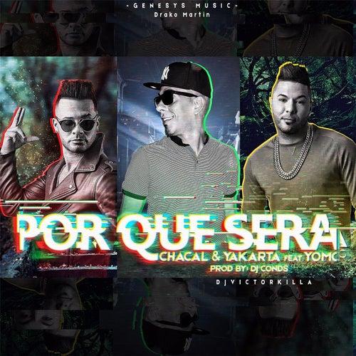Por Que Sera (feat. Yomo) de Chacal y Yakarta