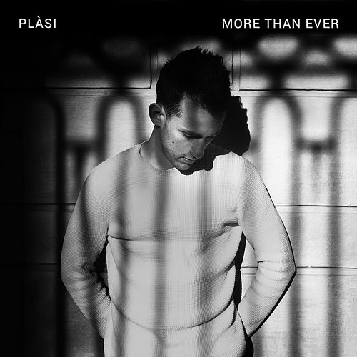 More Than Ever by Plàsi