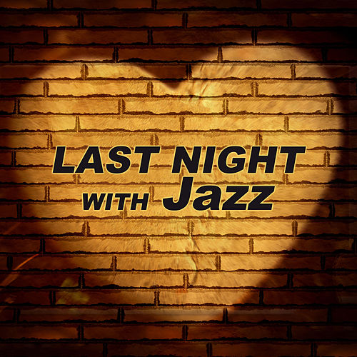 Last Night With Jazz – Sexy Piano Music, Sensual Massage, Beautiful Moments, Erotic Jazz, Dinner for Two, Soft Sounds by Piano Jazz Background Music Masters
