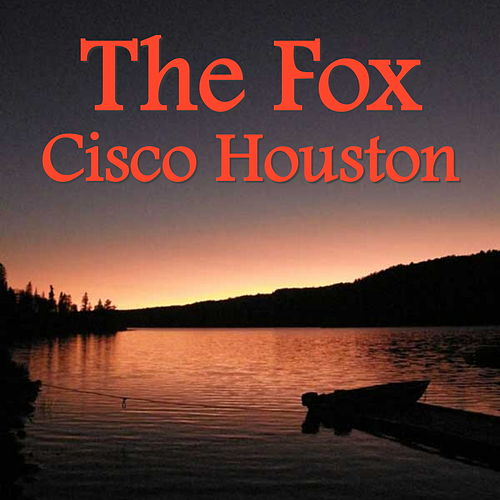 The Fox by Cisco Houston