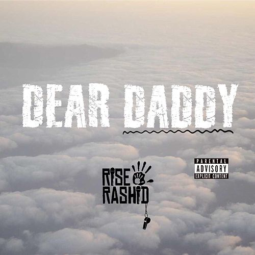 Dear Daddy de Rise Rashid