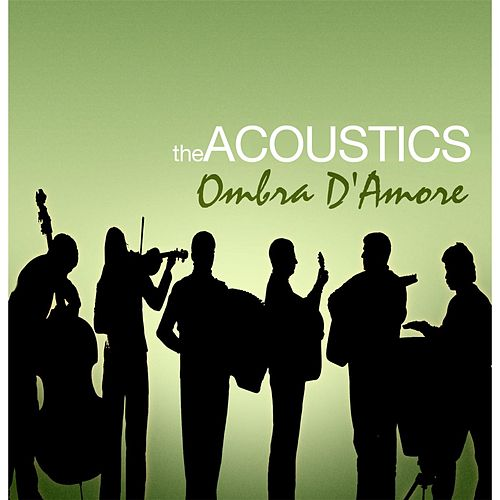 Ombra D'amore by The Acoustics