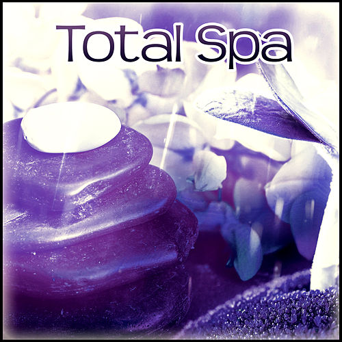 Total Spa – New Age Music for Wellness & Beauty Tratments,  New Age Relaxation, Nature Sounds and Spa Dreams, Relaxation Music, Zen Music fra Relaxing Music Therapy