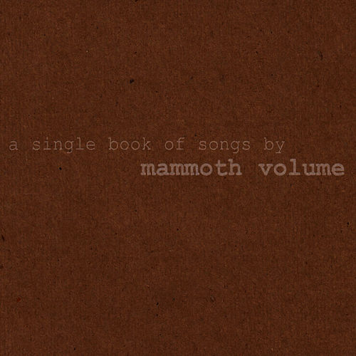 A Single Book Of Songs By... by Mammoth Volume
