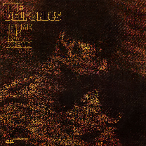 Tell Me This Is a Dream (Expanded Version) by The Delfonics