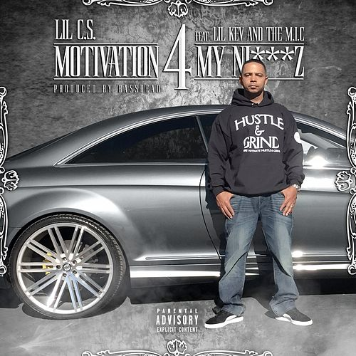 Motivation for My Niggaz (feat. Lil Kev & The Mic) - Single von Lil C.S.