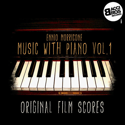 Music with Piano, Vol. 1 (Original Film Scores) de Ennio Morricone