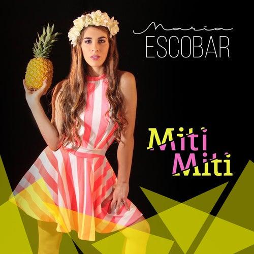 Miti Miti de Maria Escobar