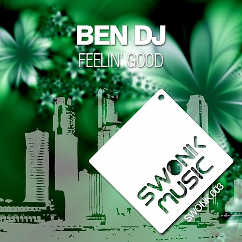 Feelin' Good di Ben Dj