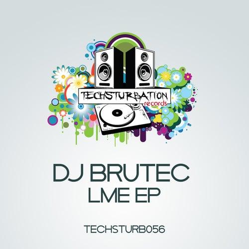 Lme Ep by DJ Brutec