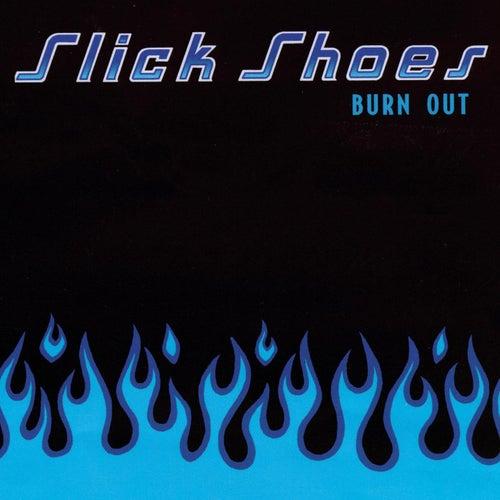 Burn Out de Slick Shoes