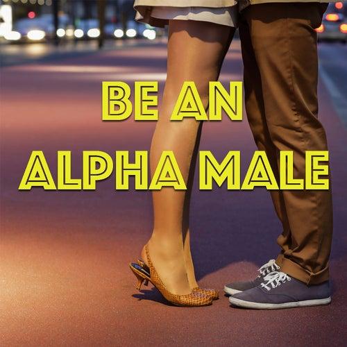Be An Alpha Male de Various Artists