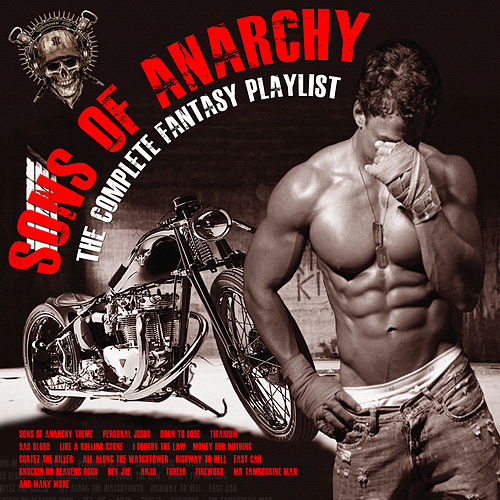 Sons of Anarchy - The Complete Fantasy Playlist von Various Artists