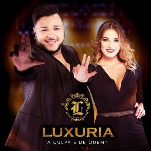 A Culpa É De Quem? de Banda Luxúria