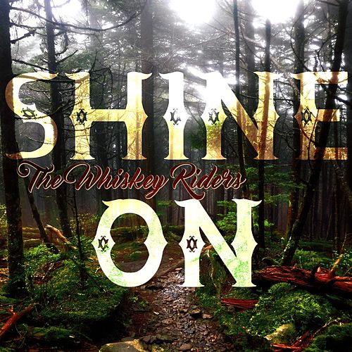 Shine On de The Whiskey Riders