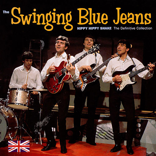Hippy Hippy Shake: The Definitive Collection by The Swingin Blue Jeans