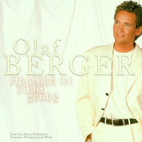 Hautnah ist nicht genug de Olaf Berger